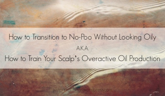 How to Transition to No Poo Without Looking Oily